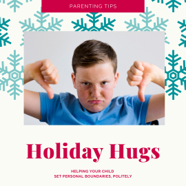 Holiday Hugs: How to set your child up for success